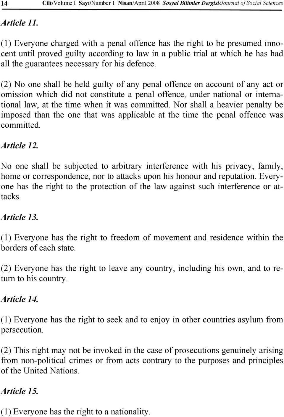 (2) No one shall be held guilty of any penal offence on account of any act or omission which did not constitute a penal offence, under national or international law, at the time when it was committed.