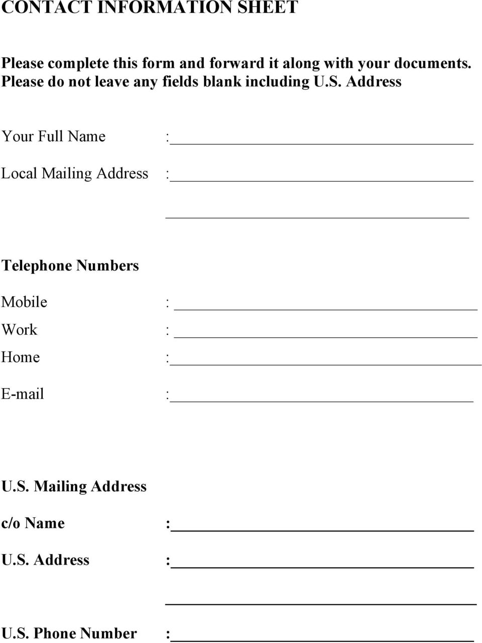 Address Your Full Name Local Mailing Address : : Telephone Numbers Mobile