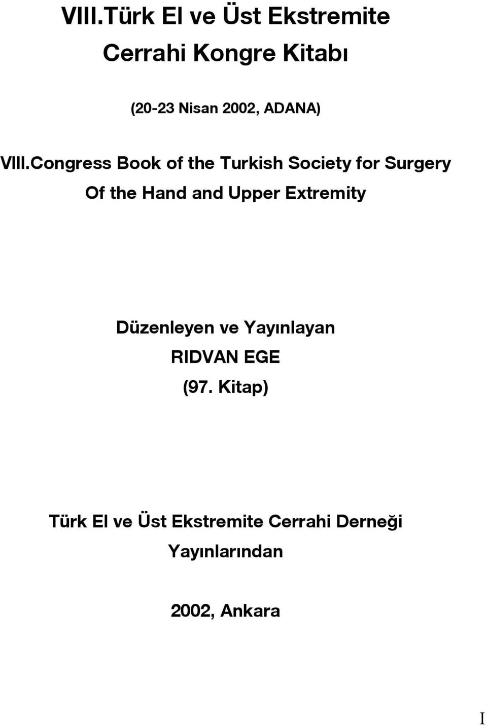 Congress Book of the Turkish Society for Surgery Of the Hand and Upper