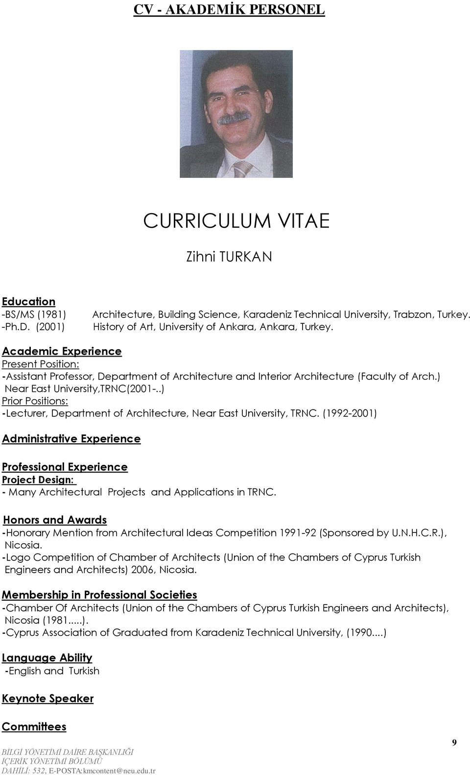 ) Near East University,TRNC(2001-..) Prior Positions: -Lecturer, Department of Architecture, Near East University, TRNC.