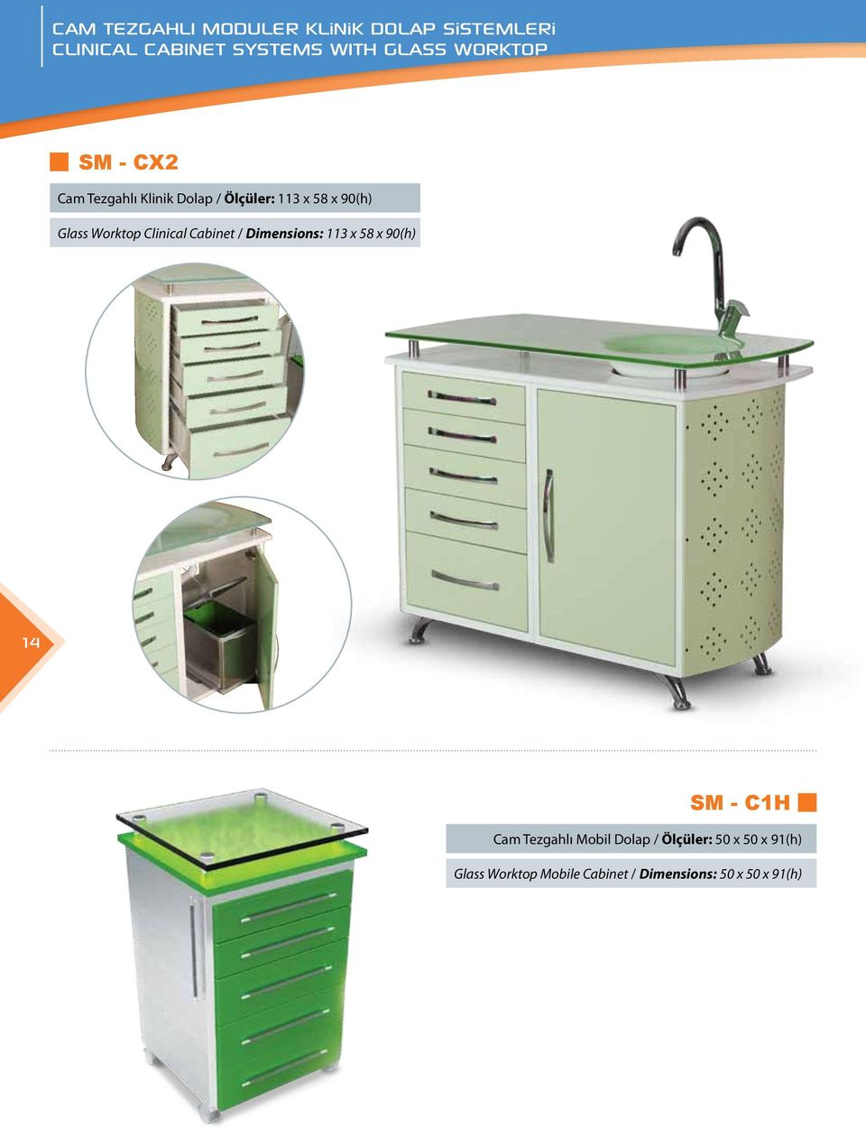 Worktop Clinical Cabinet / Dimensions: 113 x 58 x 90(h) 14 SM - C1H Cam Tezgahlı