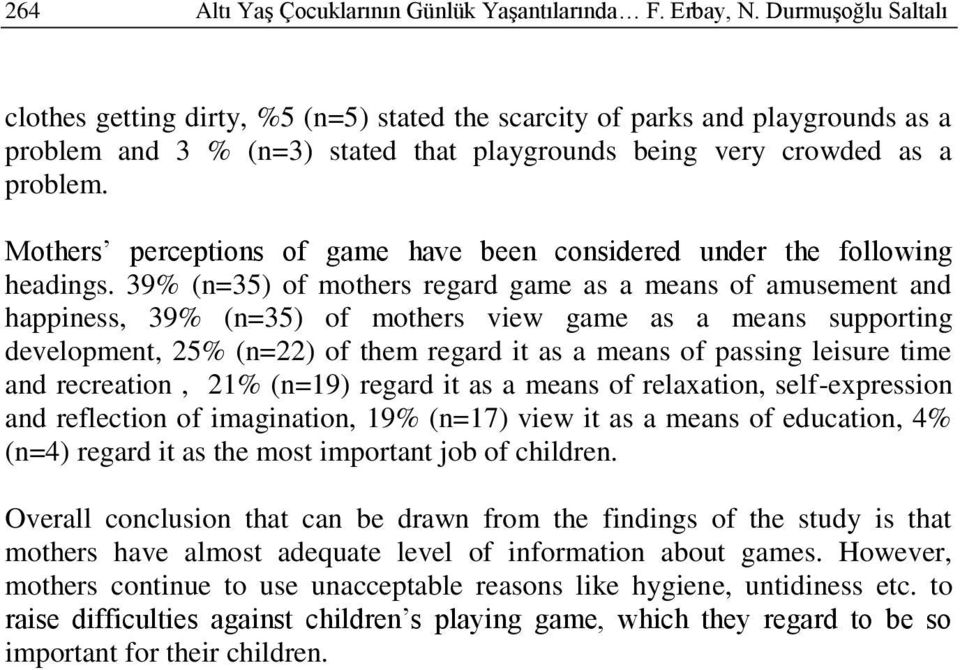 Mothers perceptions of game have been considered under the following headings.