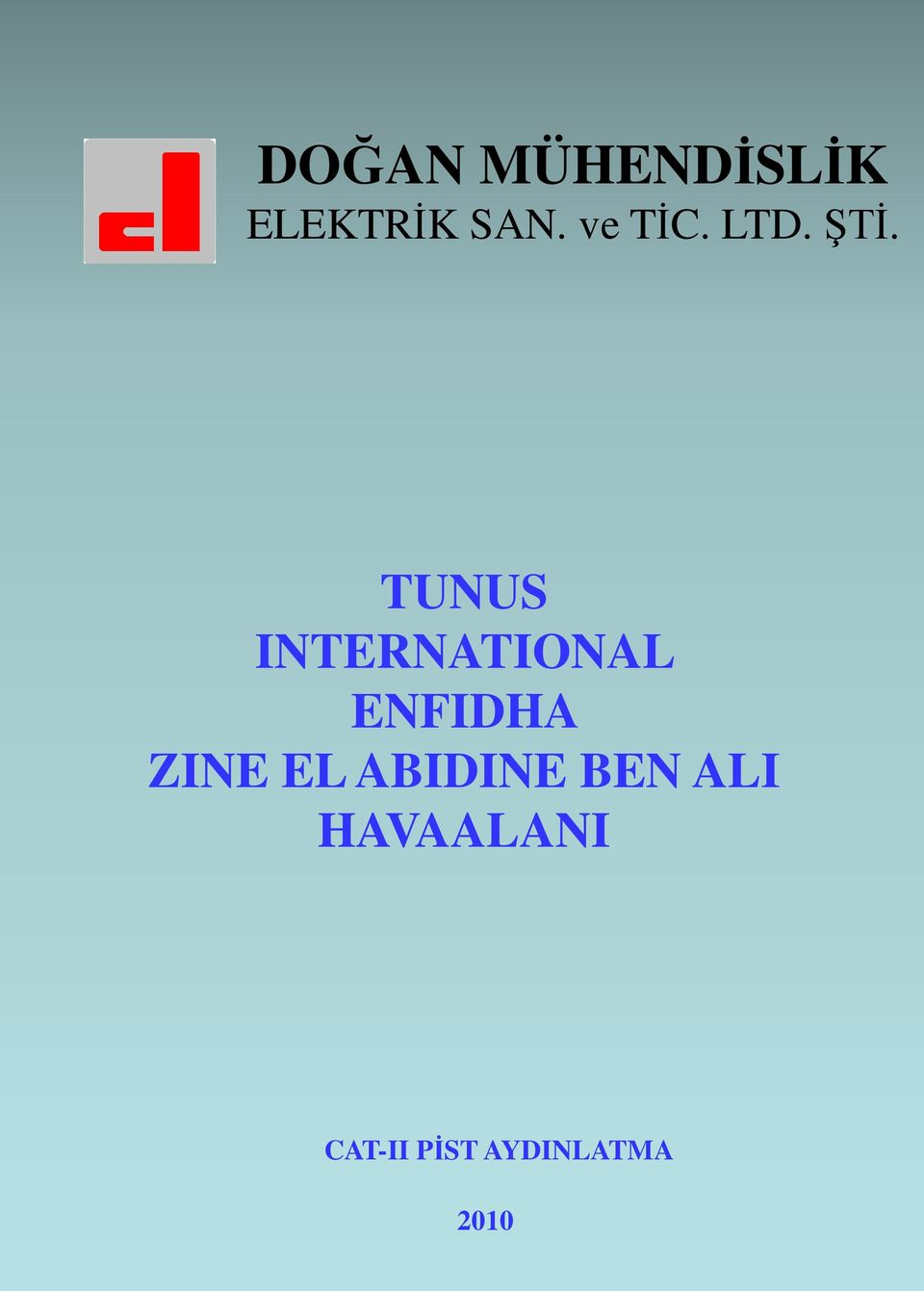 . TUNUS INTERNATIONAL ENFIDHA