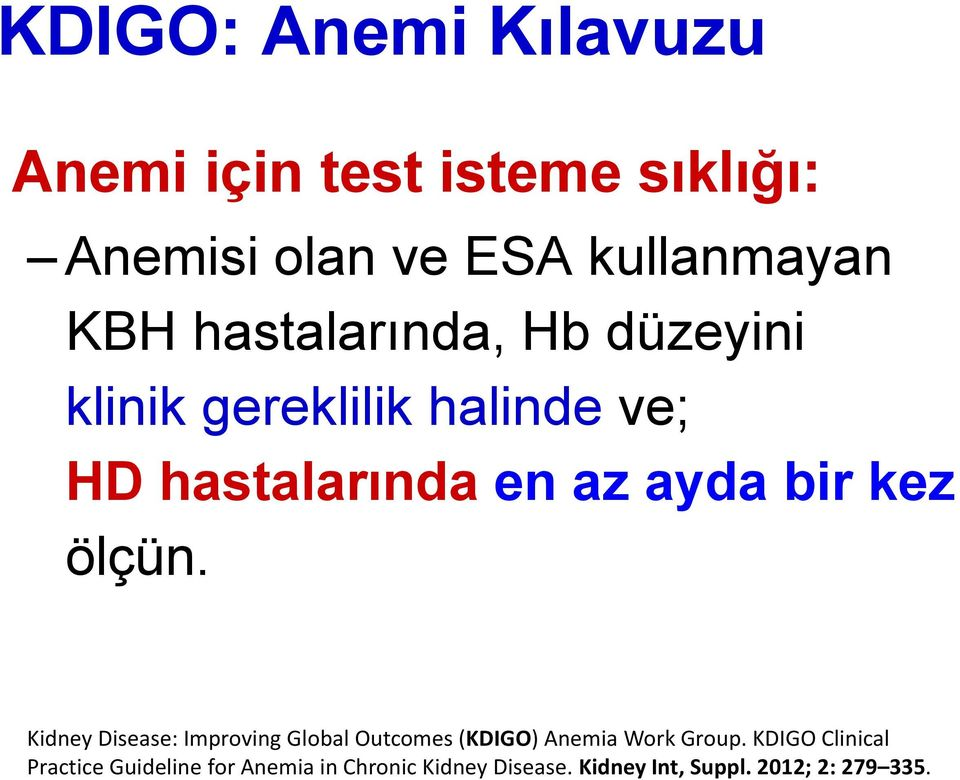 ölçün. Kidney Disease: Improving Global Outcomes (KDIGO) Anemia Work Group.