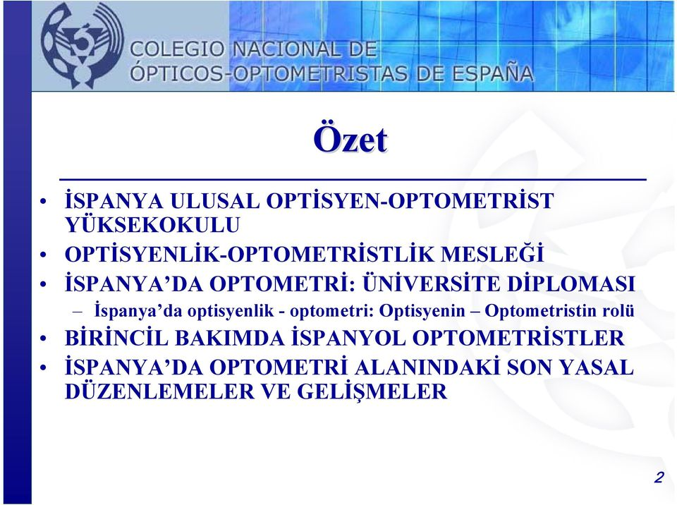 DİPLOMASI İspanya da optisyenlik - optometri: Optisyenin Optometristin rolü