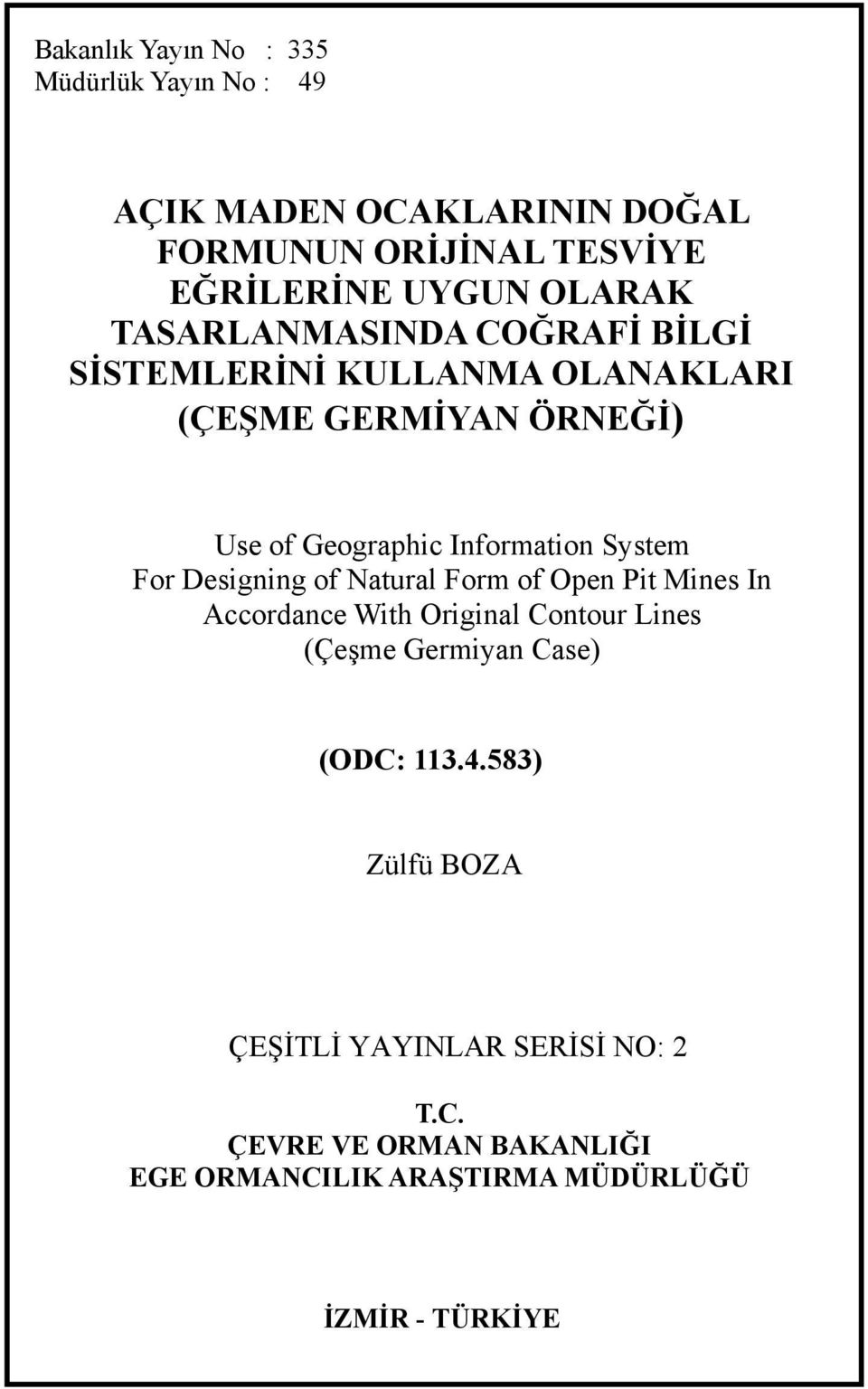 For Designing of Natural Form of Open Pit Mines In Accordance With Original Contour Lines (Çeşme Germiyan Case) (ODC: 113.4.