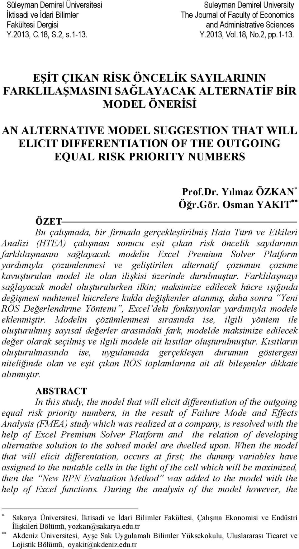EŞİT ÇIKAN RİSK ÖNCELİK SAYILARININ FARKLILAŞMASINI SAĞLAYACAK ALTERNATİF BİR MODEL ÖNERİSİ AN ALTERNATIVE MODEL SUGGESTION THAT WILL ELICIT DIFFERENTIATION OF THE OUTGOING EQUAL RISK PRIORITY