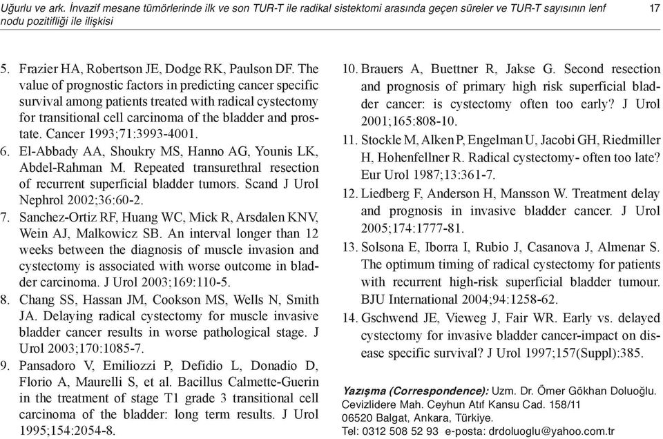 The value of prognostic factors in predicting cancer specific survival among patients treated with radical cystectomy for transitional cell carcinoma of the bladder and prostate.