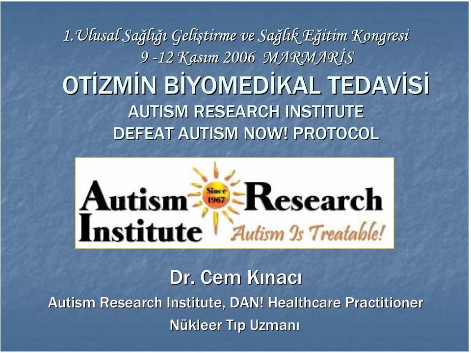 RESEARCH INSTITUTE DEFEAT AUTISM NOW! PROTOCOL Dr.