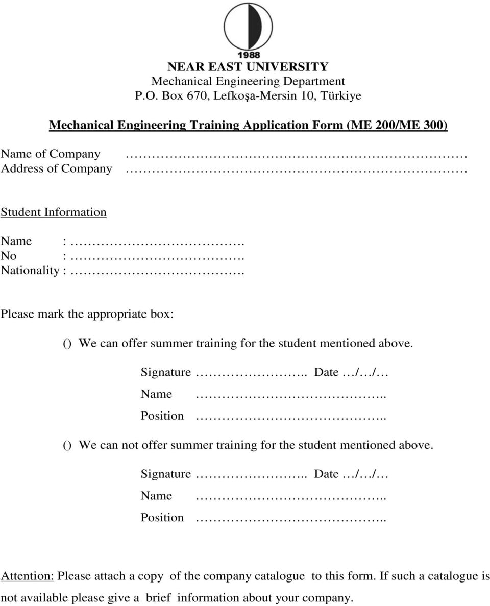 No :. Nationality :. Please mark the appropriate box: () We can offer summer training for the student mentioned above. Signature.. Date / / Name.. Position.