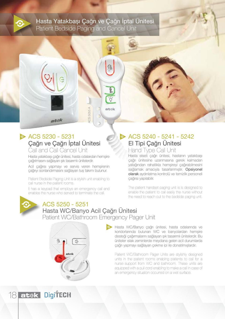 Patient Bedside Paging Unit is a stylish unit enabling to call nurse in the patient rooms. It has a keypad that employs an emergency call and enables the nurse who served to terminate the call.