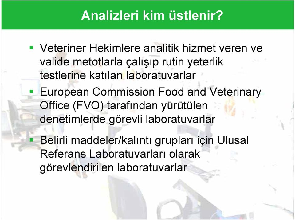 testlerine katılan laboratuvarlar European Commission Food and Veterinary Office (FVO)