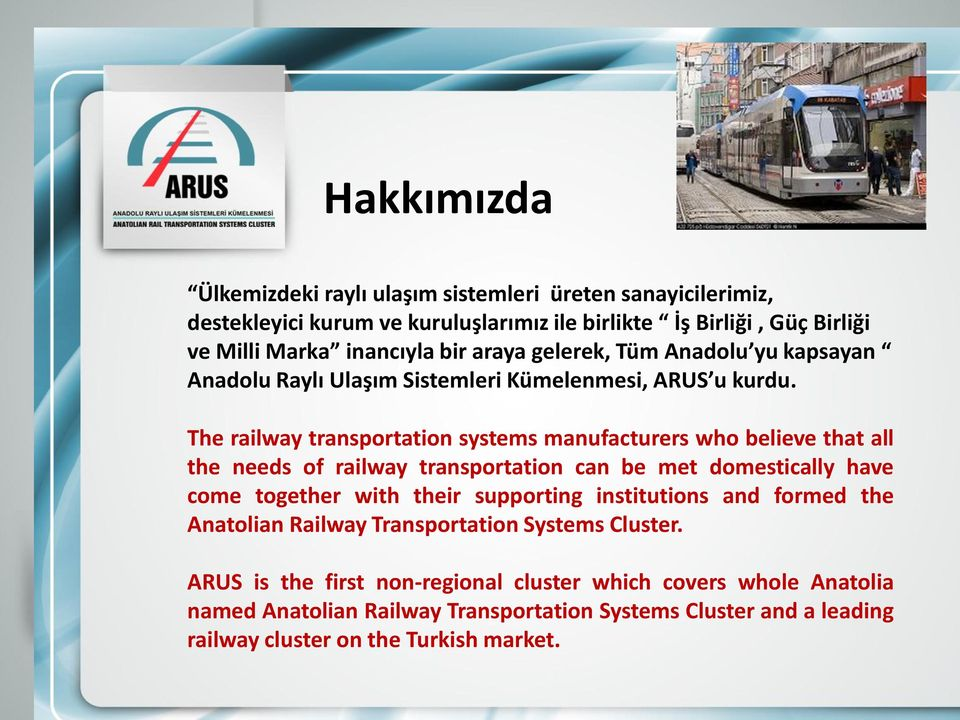 The railway transportation systems manufacturers who believe that all the needs of railway transportation can be met domestically have come together with their supporting