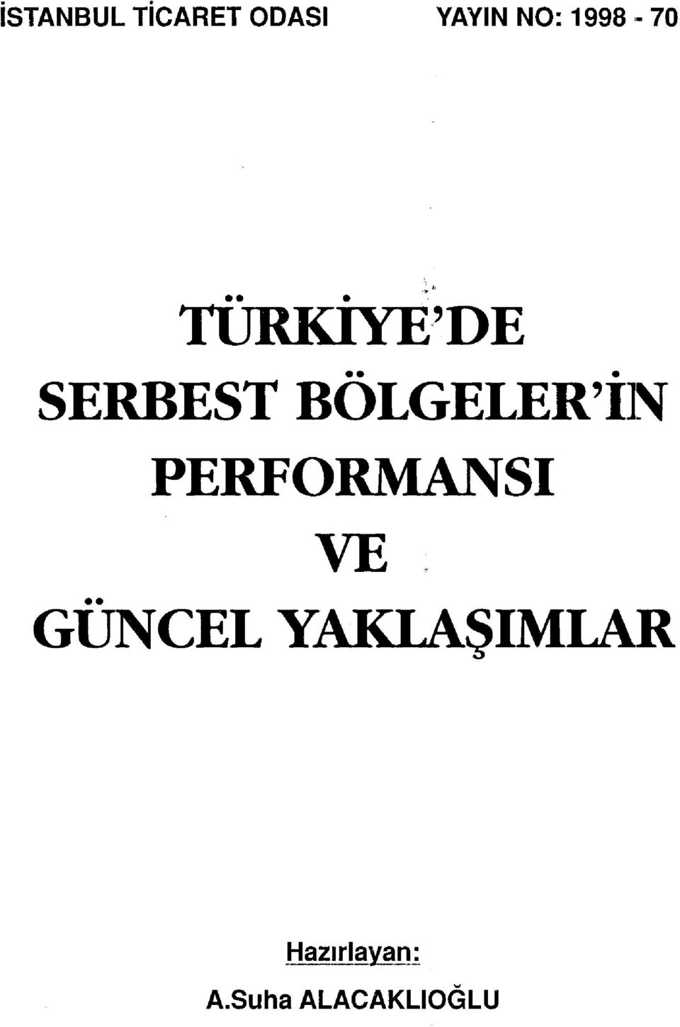 BÖLGELER'İN PERFORMANSI VE GÜNCEL