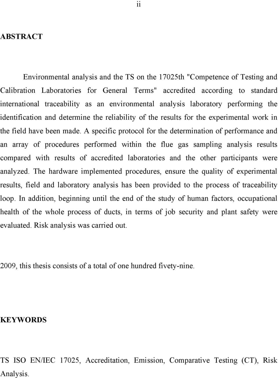 A specific protocol for the determination of performance and an array of procedures performed within the flue gas sampling analysis results compared with results of accredited laboratories and the
