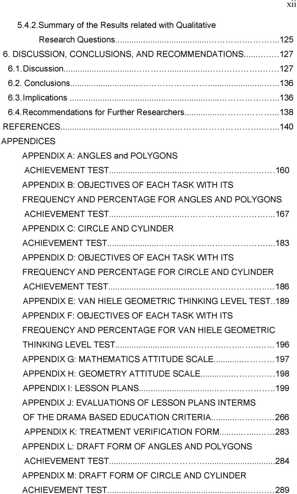 .....160 APPENDIX B: OBJECTIVES OF EACH TASK WITH ITS FREQUENCY AND PERCENTAGE FOR ANGLES AND POLYGONS ACHIEVEMENT TEST.......167 APPENDIX C: CIRCLE AND CYLINDER ACHIEVEMENT TEST.