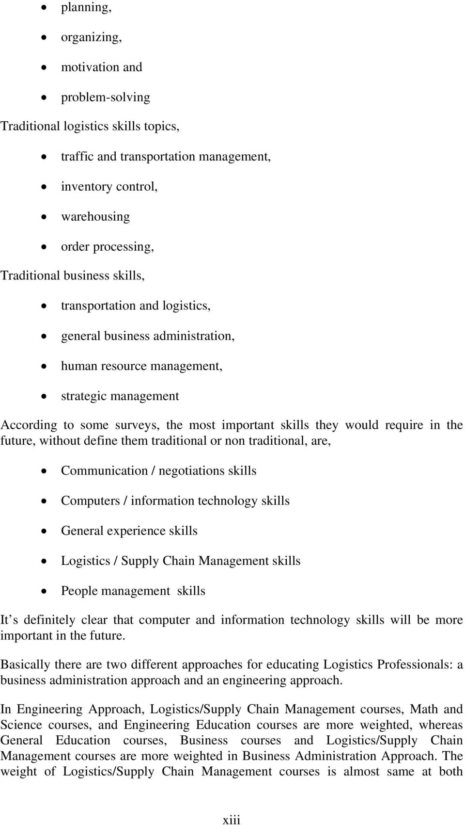 future, without define them traditional or non traditional, are, Communication / negotiations skills Computers / information technology skills General experience skills Logistics / Supply Chain