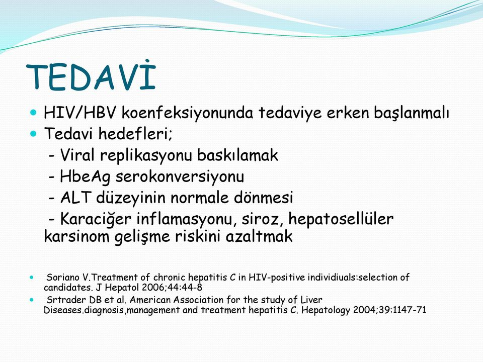 azaltmak Soriano V.Treatment of chronic hepatitis C in HIV-positive individiuals:selection of candidates.