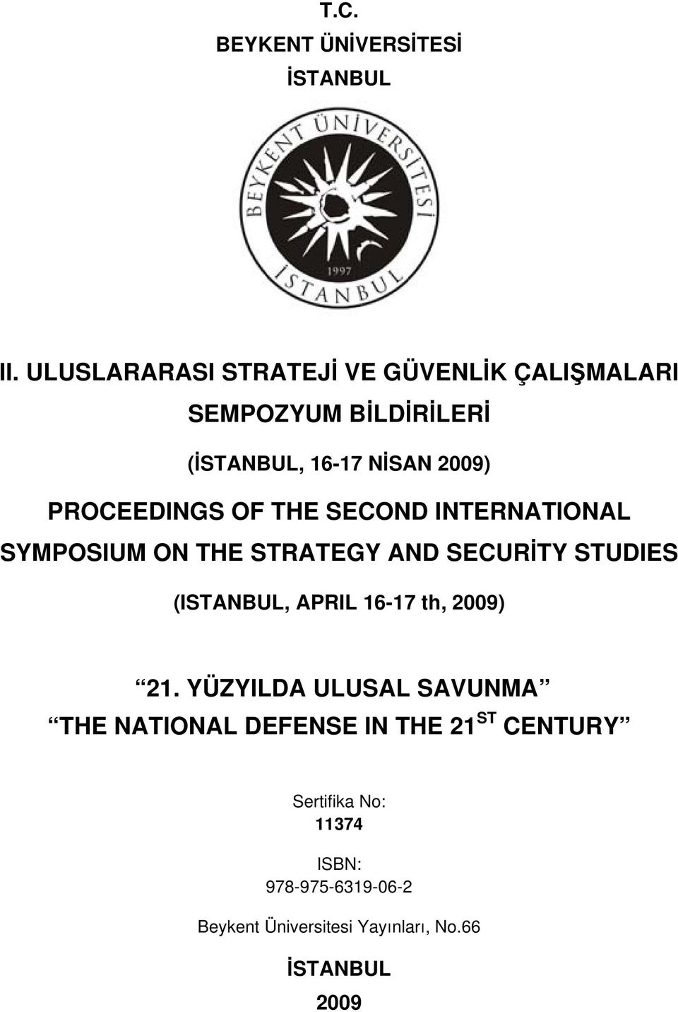 PROCEEDINGS OF THE SECOND INTERNATIONAL SYMPOSIUM ON THE STRATEGY AND SECURİTY STUDIES (ISTANBUL, APRIL