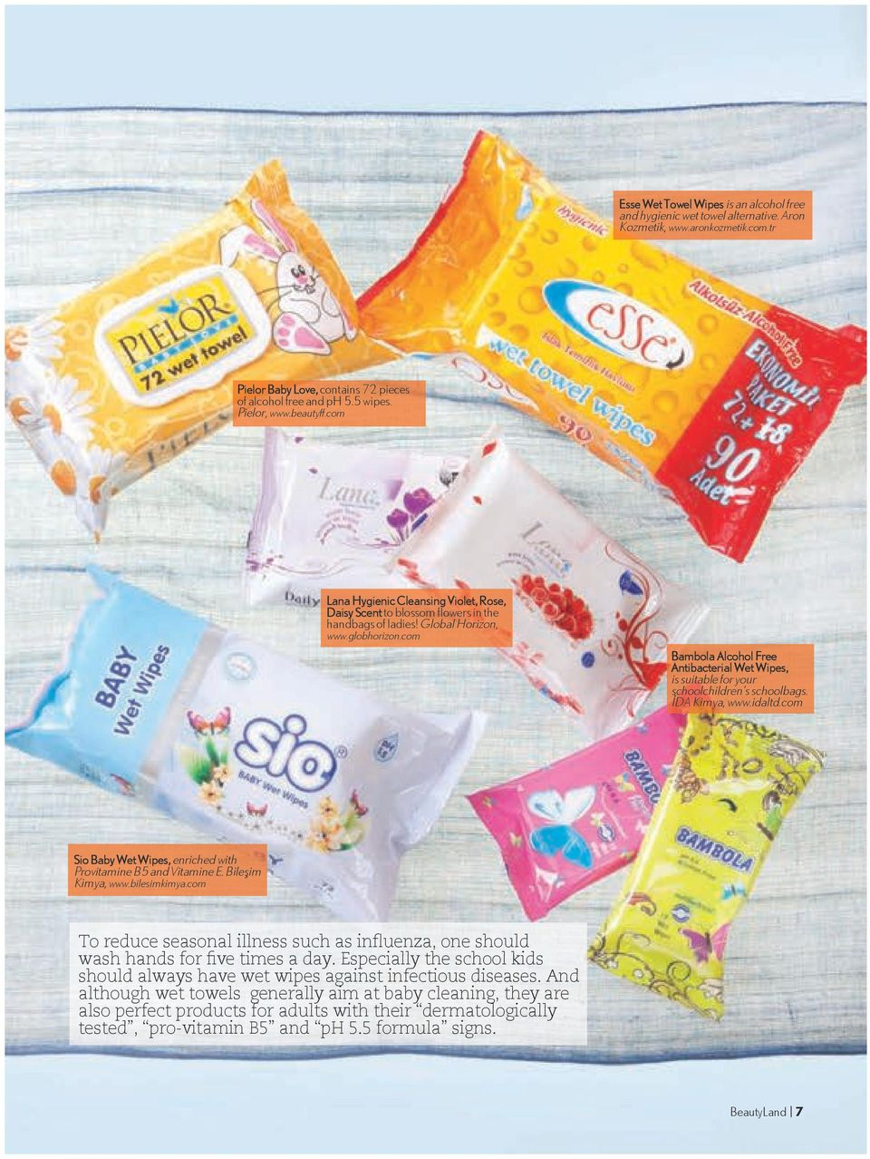 com Bambola Alcohol Free Antibacterial Wet Wipes, is suitable for your schoolchildren s schoolbags. İDA Kimya, www.idaltd.com Sio Baby Wet Wipes, enriched with Provitamine B5 and Vitamine E.