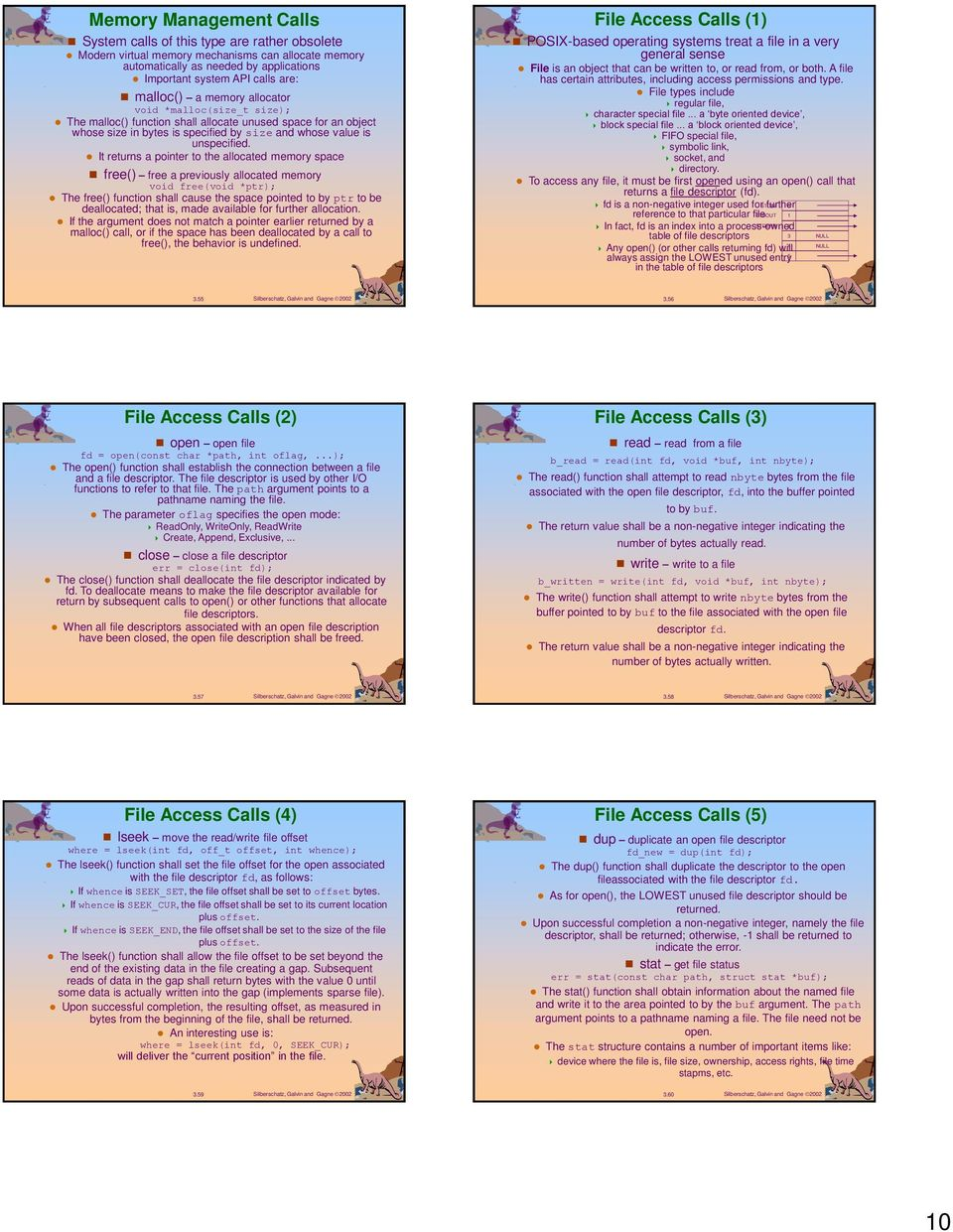 It returns a pointer to the allocated memory space free() free a previously allocated memory void free(void *ptr); The free() function shall cause the space pointed to by ptr to be deallocated; that