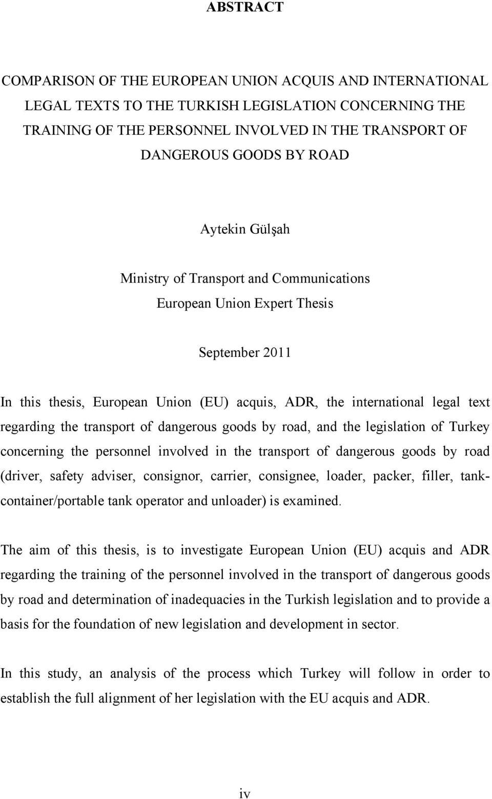 transport of dangerous goods by road, and the legislation of Turkey concerning the personnel involved in the transport of dangerous goods by road (driver, safety adviser, consignor, carrier,