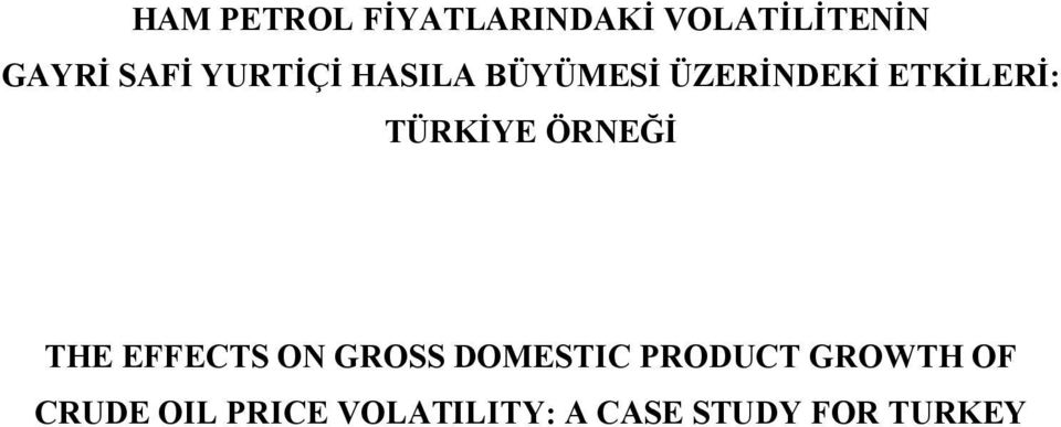 ÖRNEĞİ THE EFFECTS ON GROSS DOMESTIC PRODUCT GROWTH