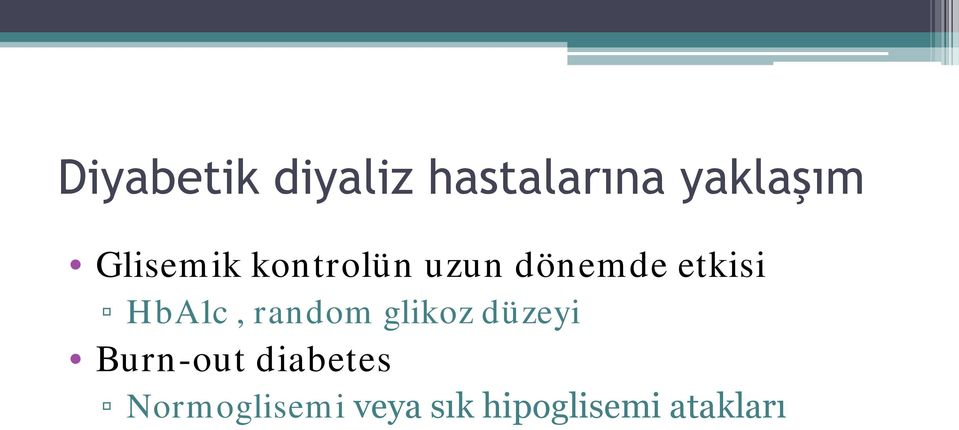 HbA1c, random glikoz düzeyi Burn-out