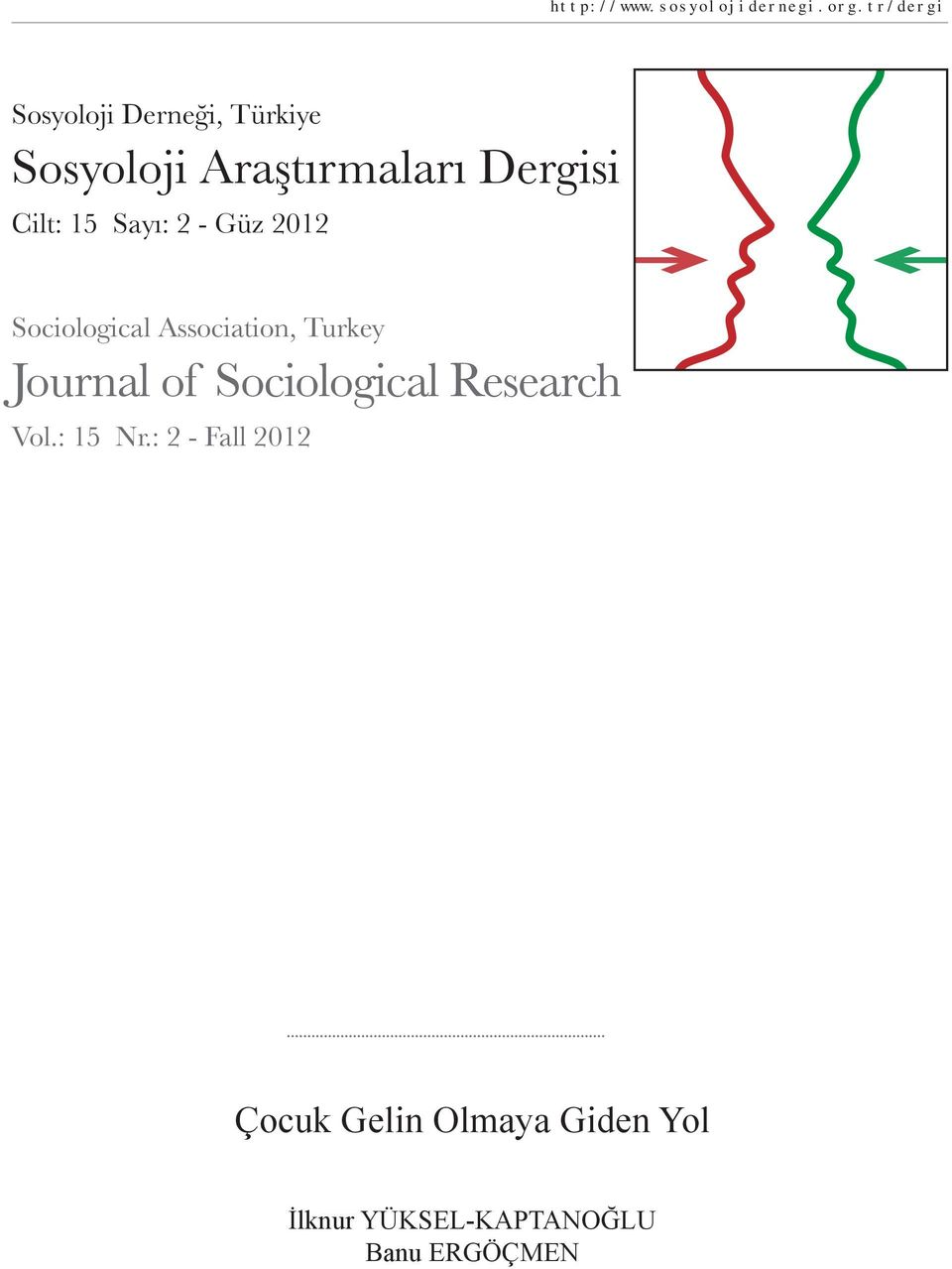 Cilt: 15 Sayı: 2 - Güz 2012 Sociological Association, Turkey Journal of