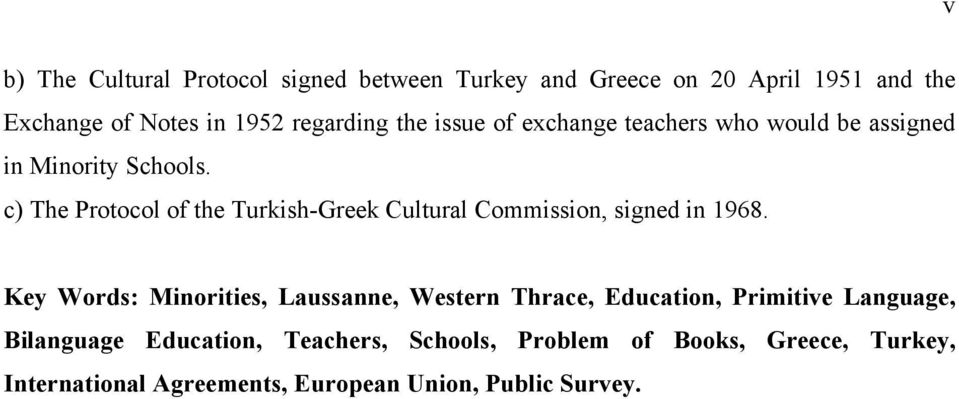 c) The Protocol of the Turkish-Greek Cultural Commission, signed in 1968.