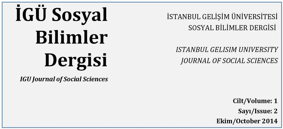 GELISIM UNIVERSITY JOURNAL OF SOCIAL SCIENCES IGU