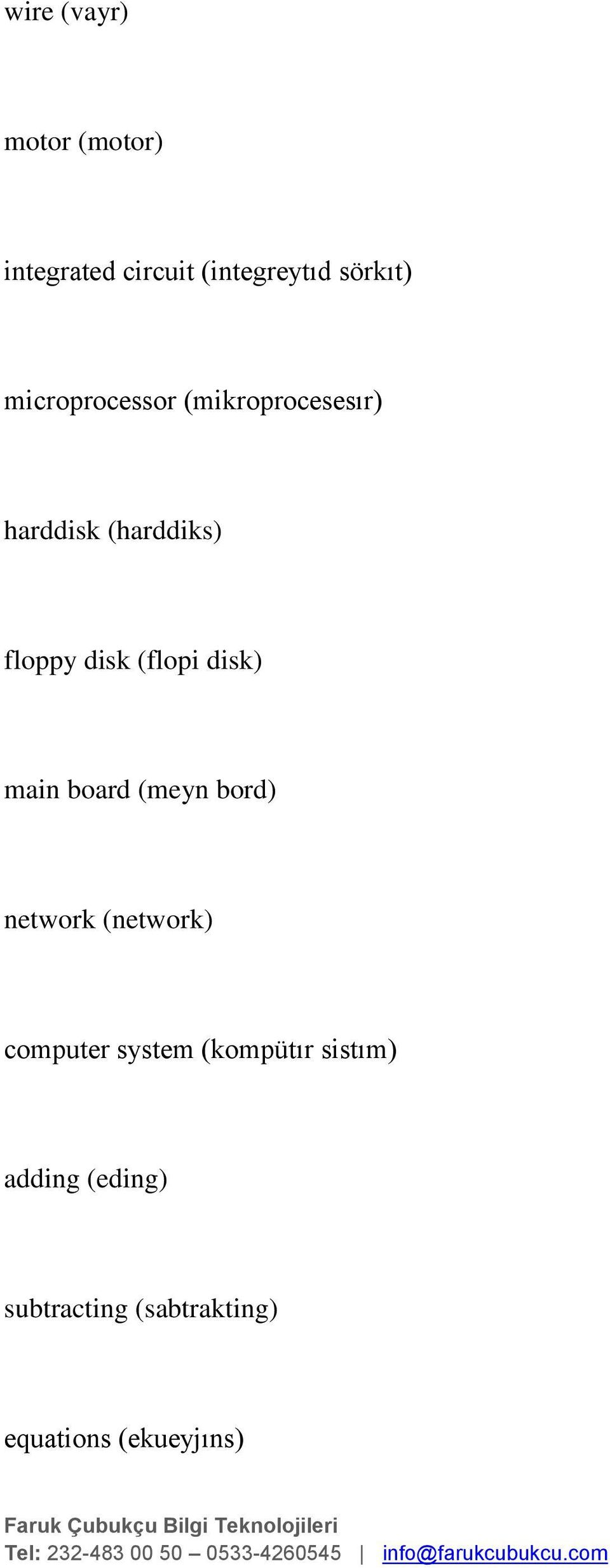 (flopi disk) main board (meyn bord) network (network) computer system