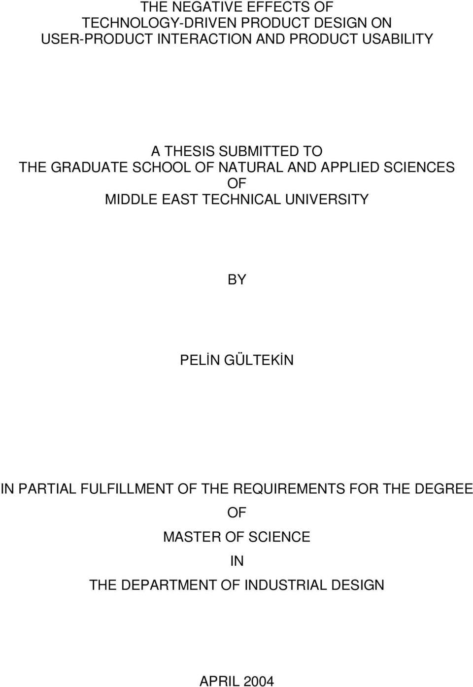 SCIENCES OF MIDDLE EAST TECHNICAL UNIVERSITY BY PELN GÜLTEKN IN PARTIAL FULFILLMENT OF THE