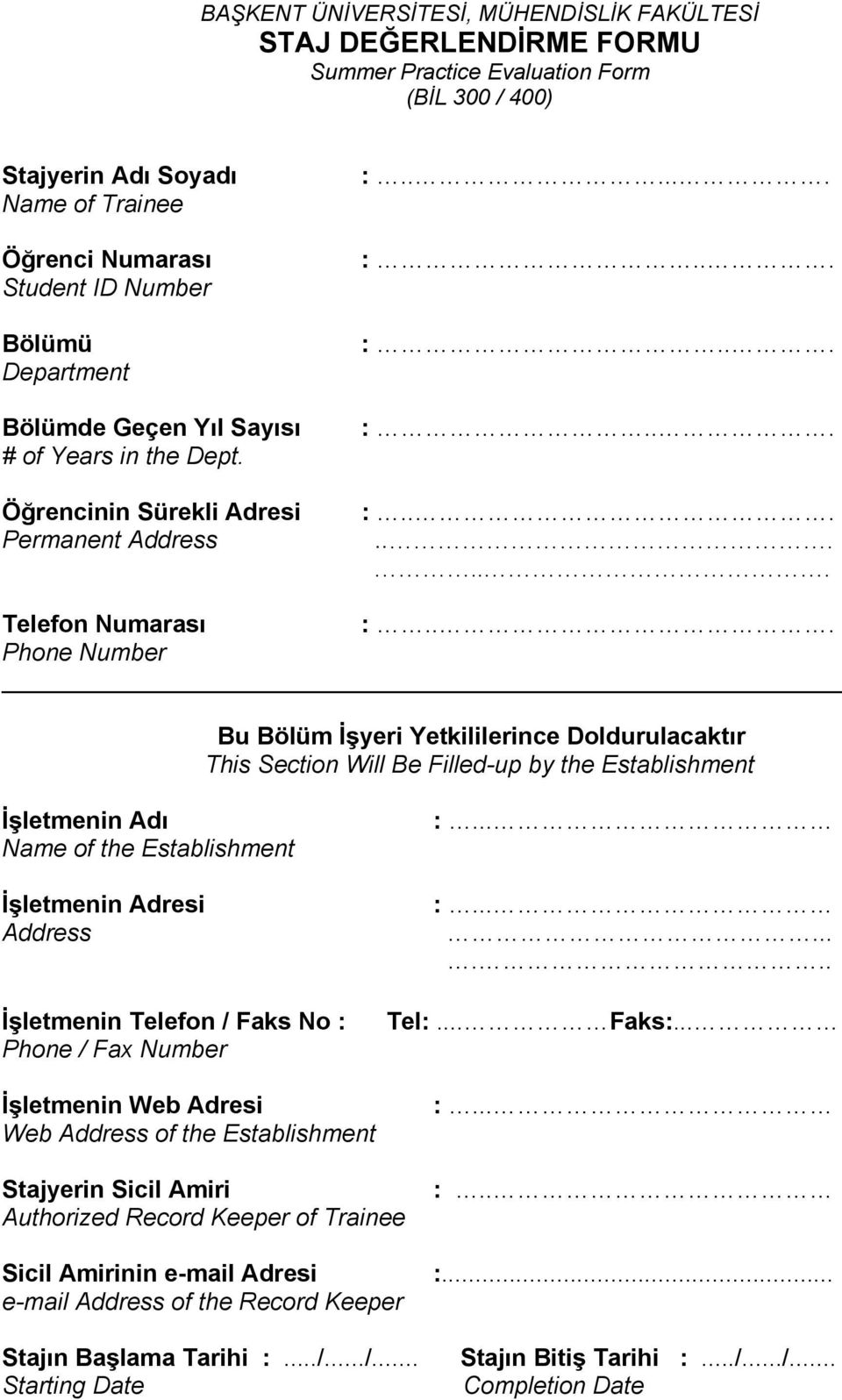 .. Phone Number Bu Bölüm İşyeri Yetkililerince Doldurulacaktır This Section Will Be Filled-up by the Establishment İşletmenin Adı Name of the Establishment İşletmenin Adresi Address İşletmenin
