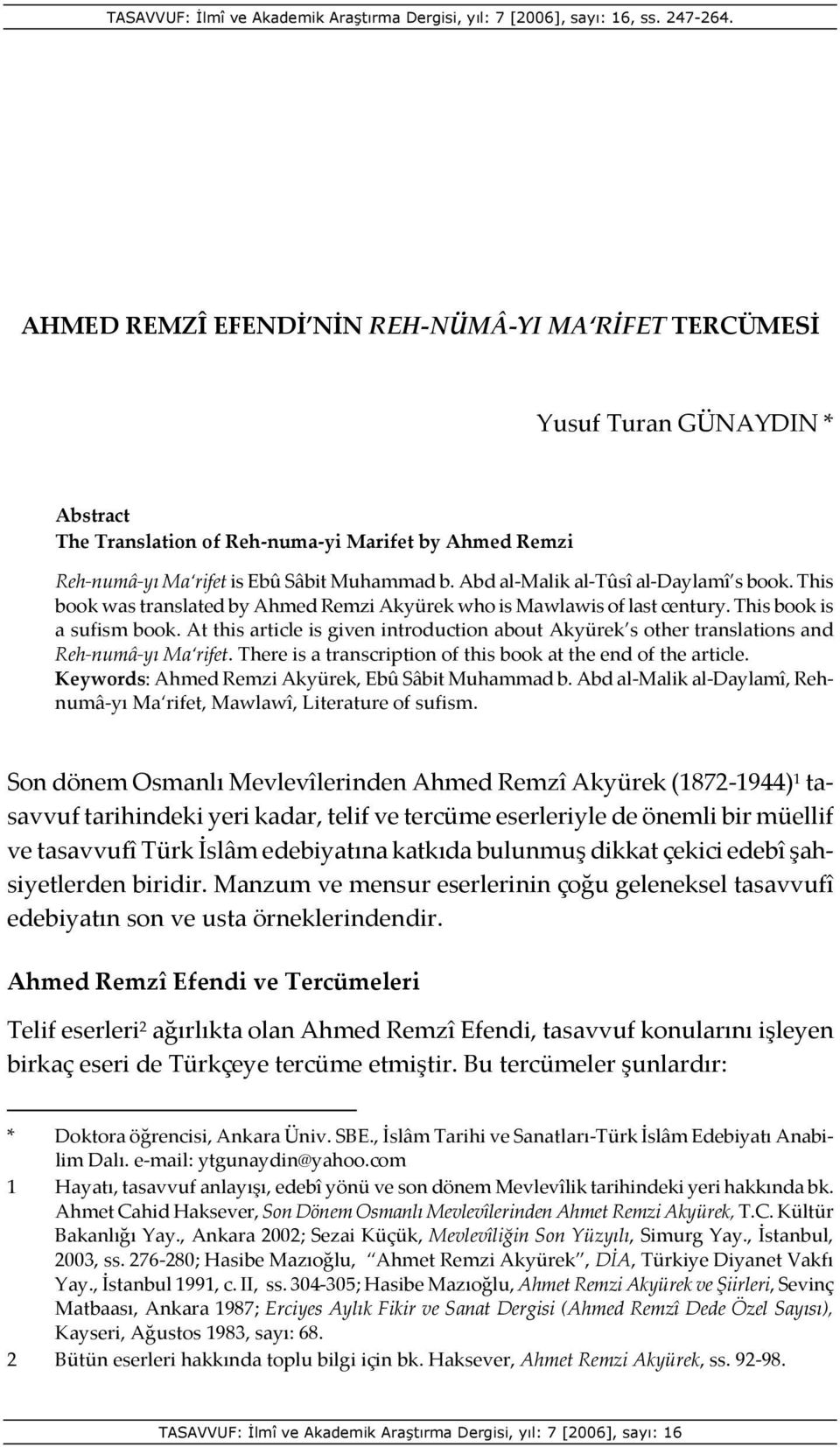 At this article is given introduction about Akyürek s other translations and Reh-numâ-yı Ma rifet. There is a transcription of this book at the end of the article.
