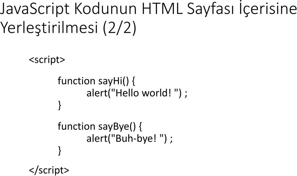 "function sayhi() { alert(""hello world!"