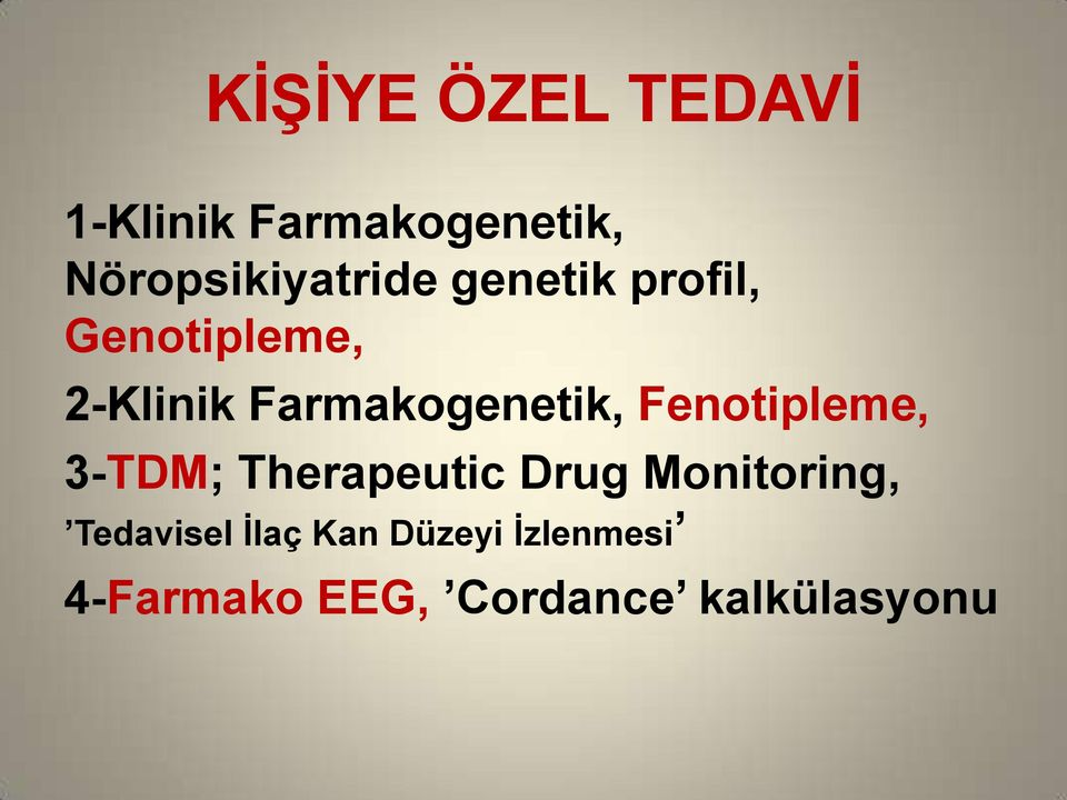 Farmakogenetik, Fenotipleme, 3-TDM; Therapeutic Drug