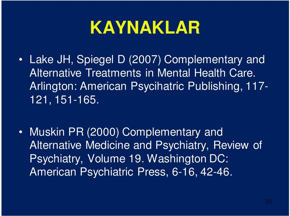 Muskin PR (2000) Complementary and Alternative Medicine and Psychiatry, Review of