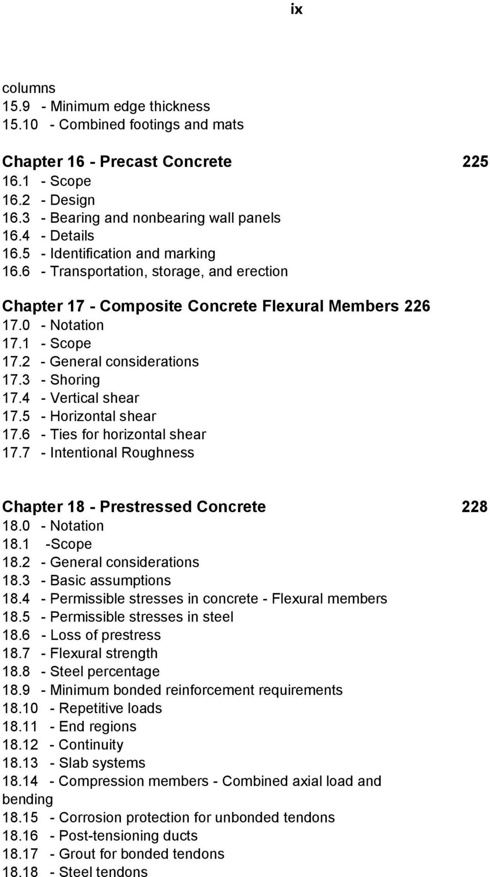 3 - Shoring 17.4 - Vertical shear 17.5 - Horizontal shear 17.6 - Ties for horizontal shear 17.7 - Intentional Roughness Chapter 18 - Prestressed Concrete 228 18.0 - Notation 18.1 -Scope 18.