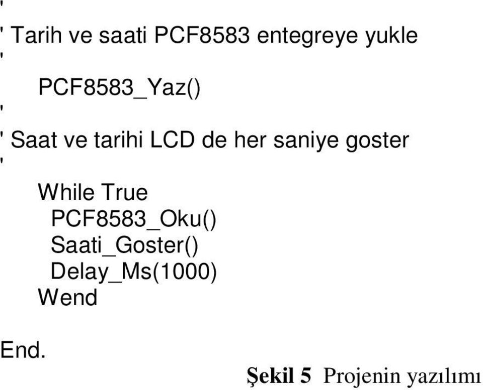 saniye goster While True PCF8583_Oku()
