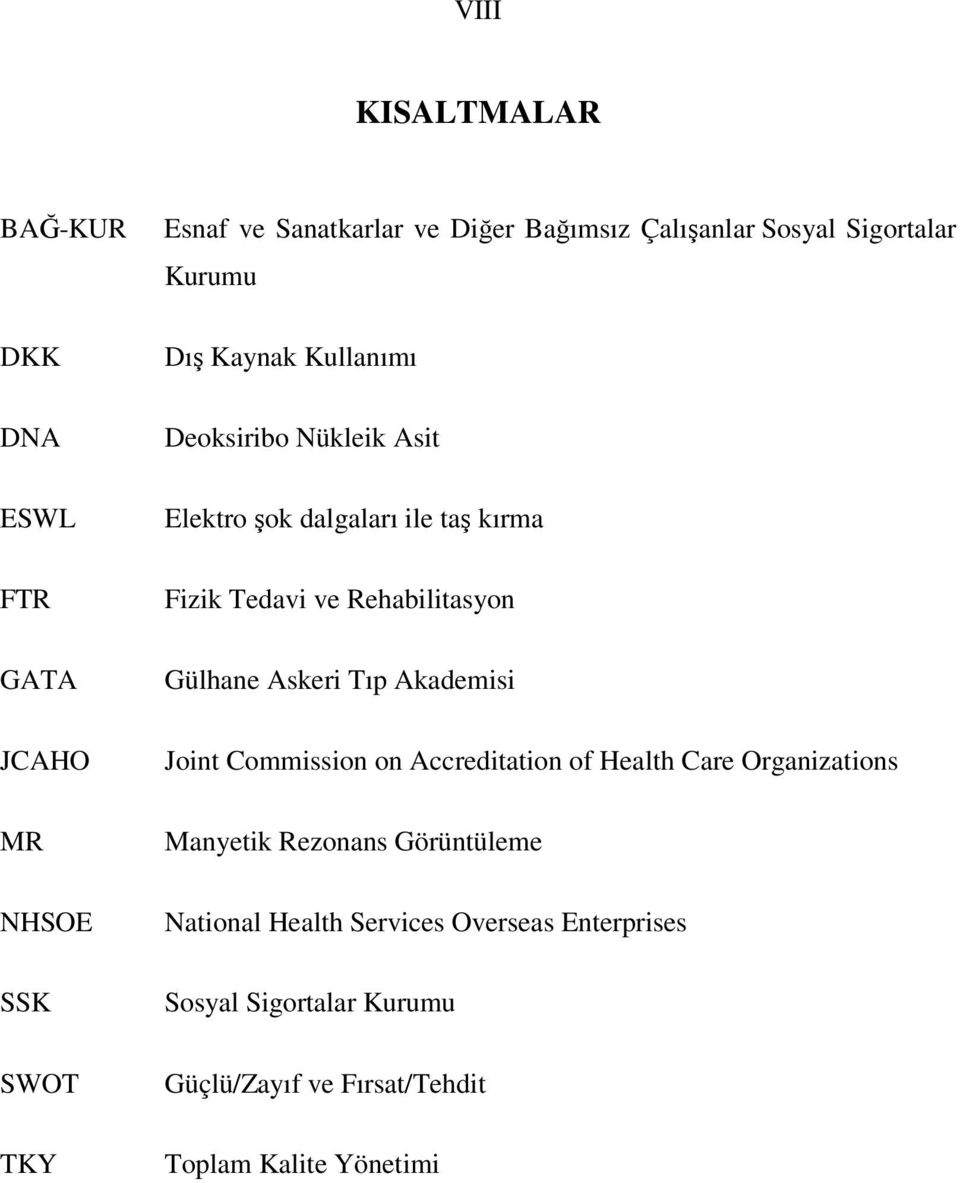 Rehabilitasyon Gülhane Askeri Tıp Akademisi Joint Commission on Accreditation of Health Care Organizations Manyetik Rezonans