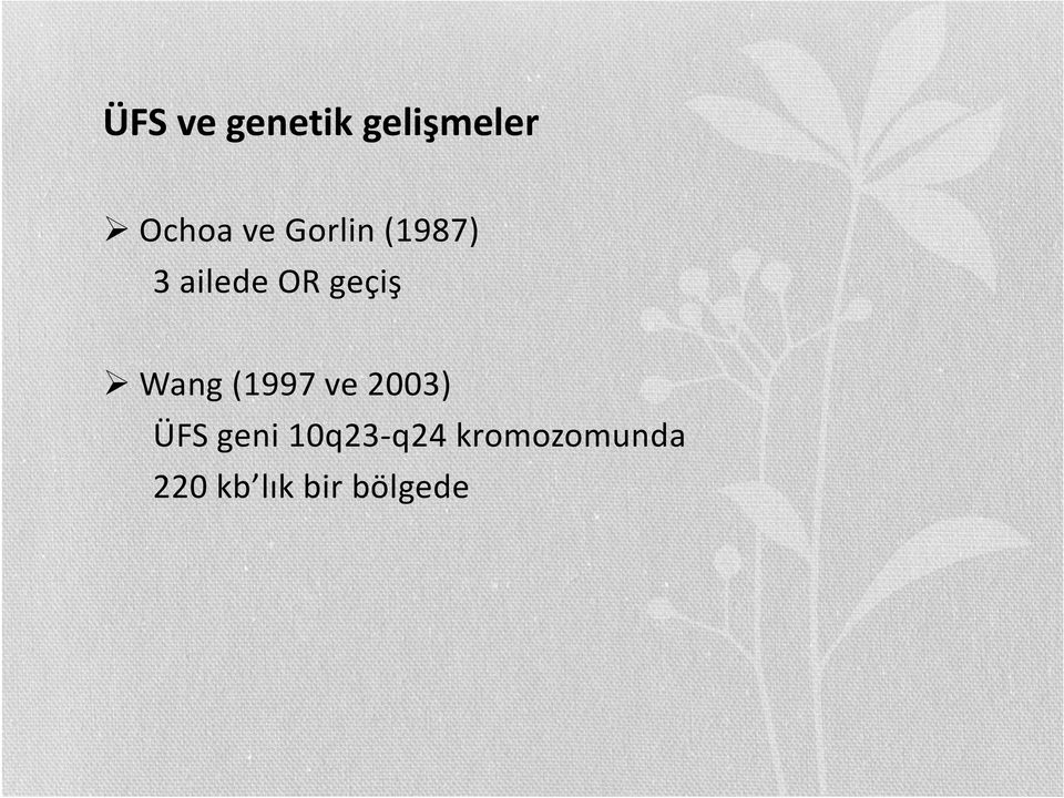 Wang (1997 ve 2003) ÜFS geni 10q23