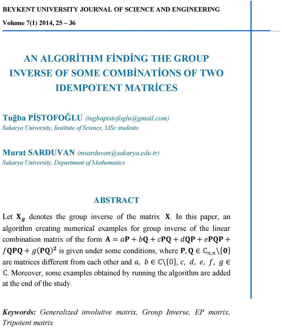 tr) Sakarya University, Department of Mathematics ABSTRACT Let denotes the group inverse of the matrix X.