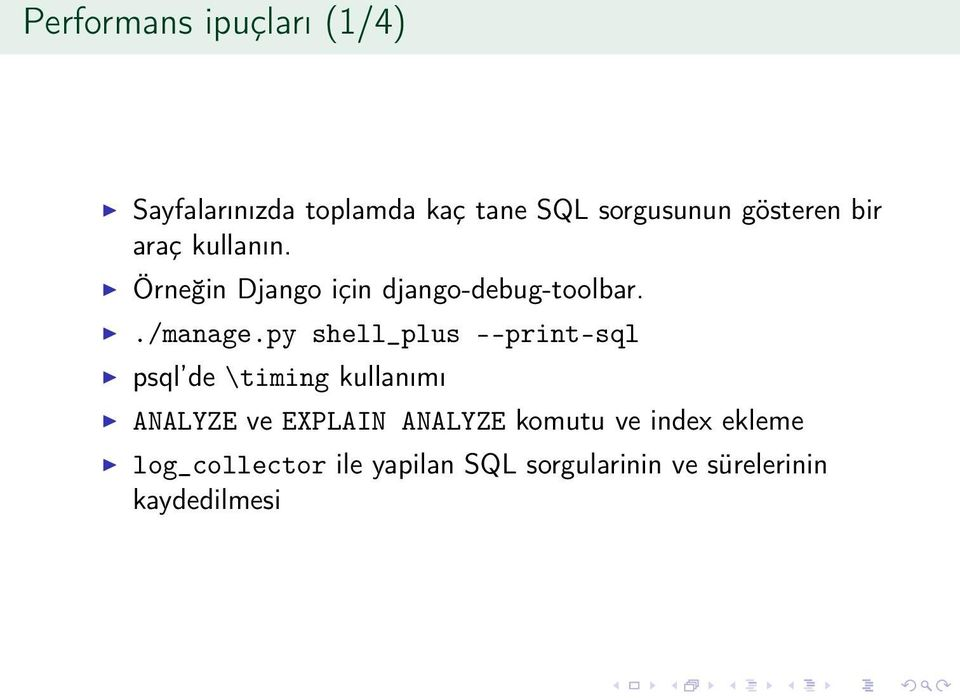 py shell_plus --print-sql psql de \timing kullanımı ANALYZE ve EXPLAIN ANALYZE