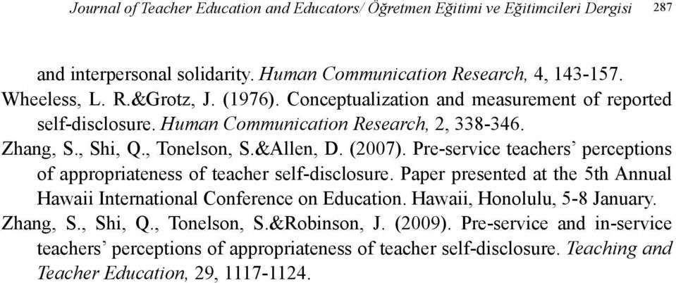 Pre-service teachers perceptions of appropriateness of teacher self-disclosure. Paper presented at the 5th Annual Hawaii International Conference on Education.