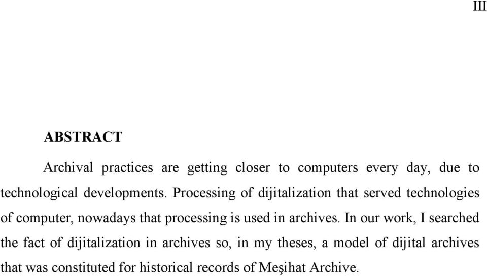 Processing of dijitalization that served technologies of computer, nowadays that processing is