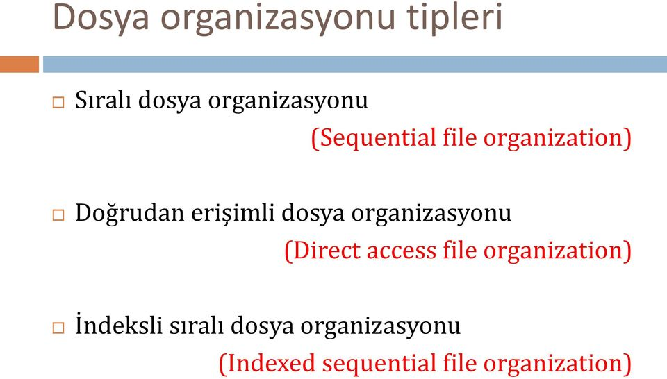 organizasyonu (Direct access file organization) İndeksli