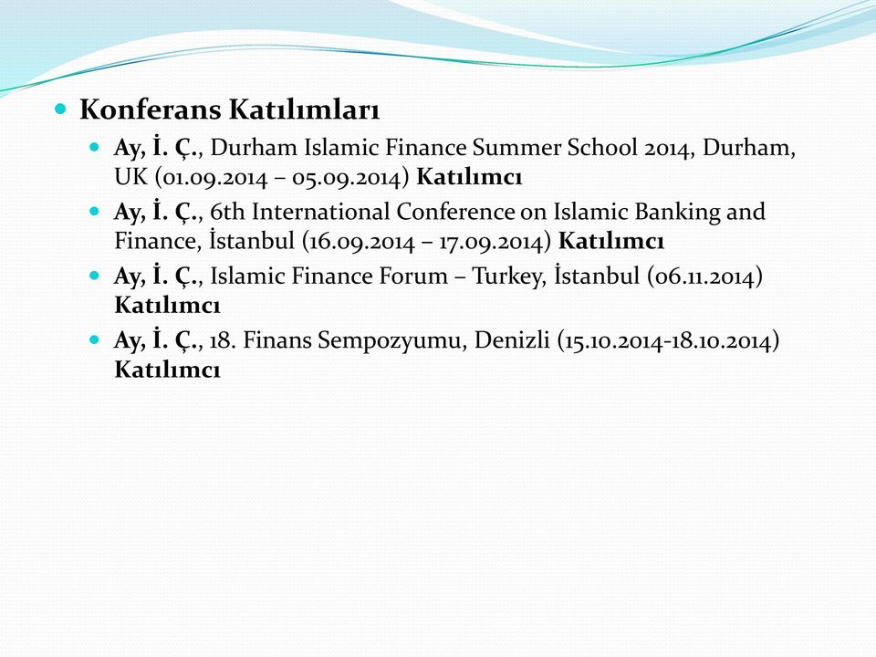 , 6th International Conference on Islamic Banking and Finance, İstanbul (16.09.