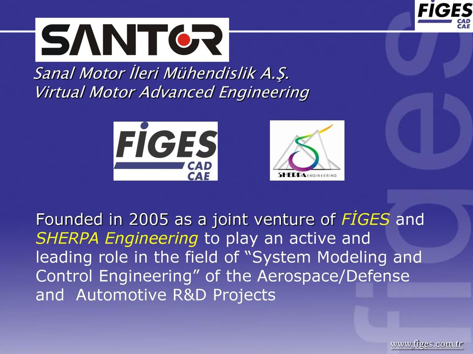of FİGES and SHERPA Engineering to play an active and leading role in