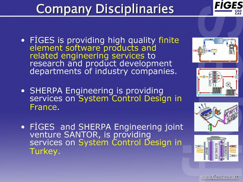 companies. SHERPA Engineering is providing services on System Control Design in France.